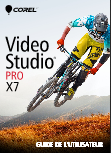 Corel Video Studio Pro X7 - Guide utilisateur